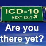 ICD10 are you there yet