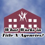 what works in Title X Agencies