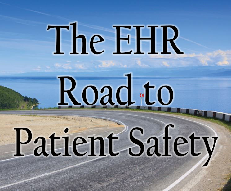 Protecting Patient Safety through Health IT and EHR Use