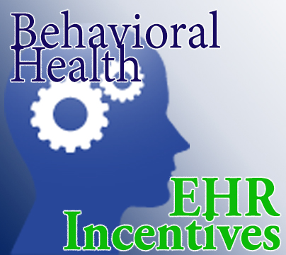 Behavioral health EHR Incentive