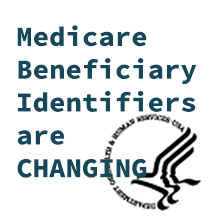 Medicare Beneficiary Identifiers are Changing