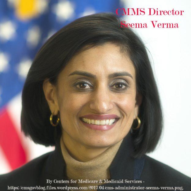 Seema Verma, CMMS Director
