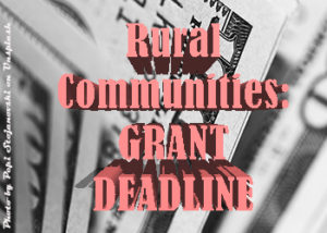 Rural Communities Grant Applications to Fund Opioid Response Deadline Approaching