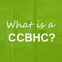 Inside Behavioral Health: What is a CCBHC?