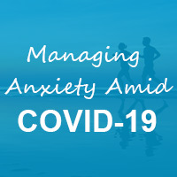 Managing Anxiety Amid COVID-19