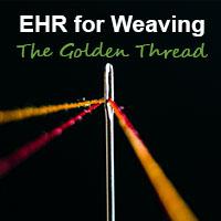 EHR for weaving the golden thread
